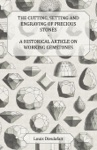 The Cutting Setting And Engraving Of Precious Stones - A Historical Article On Working Gemstones
