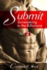 Submit - Part 2 (Surrendering To The Billionaire)