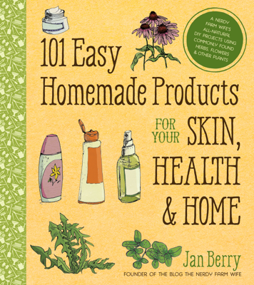 101 Easy Homemade Products for Your Skin, Health & Home - Jan Berry book