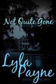 Not Quite Gone - Lyla Payne