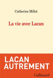 La vie avec Lacan