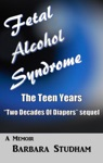 Fetal Alcohol Syndrome The Teen Years
