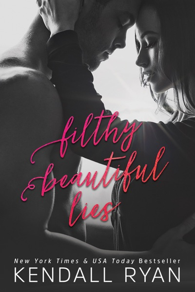 Filthy Beautiful Lies - Kendall Ryan book cover