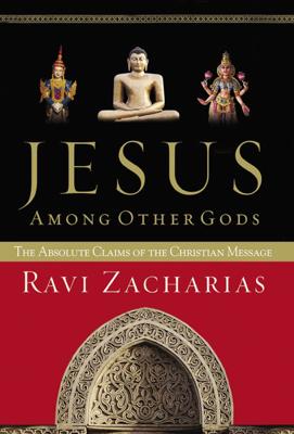 Jesus Among Other Gods - Ravi Zacharias book