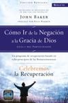 Celebremos La Recuperacin Gua 1 Cmo Ir De La Negacin A La Gracia De Dios