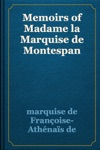 Memoirs Of Madame La Marquise De Montespan