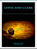 Lewis and Clark - The Expedition Journals