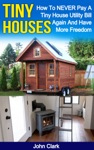 Tiny Houses How To NEVER Pay A Tiny House Utility Bill Again And Have More Freedom