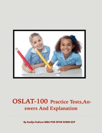 OSLAT-100 PRACTICE TESTS, ANSWERS AND EXPLANATION