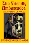 The Friendly Ambassador A Gathering Of Angels