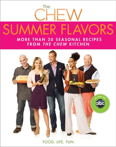 Gordon Elliott, Michael Symon, Mario Batali, Carla Hall, Daphne Oz, Clinton Kelly & The Chew - Chew: Summer Flavors, The