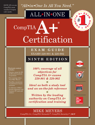 CompTIA A+ Certification All-in-One Exam Guide, Ninth Edition (Exams 220-901 & 220-902) - Mike Meyers book