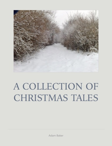 Adam Baker - A Collection of Christmas Tales
