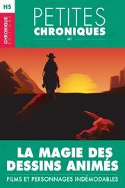 HORS-SéRIE #6 : LA MAGIE DES DESSINS ANIMéS — FILMS ET PERSONNAGES INDéMODABLES