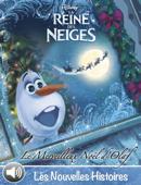 Le Merveilleux Noël d''Olaf - La Reine des Neiges - Les Nouvelles Histoires