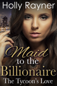 Maid to the Billionaire: The Tycoon's Love (Book Two)