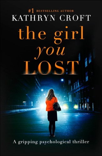 Kathryn Croft - The Girl You Lost