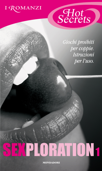 Sexploration I (Romanzi Hot Secrets) da AA.VV.