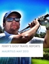 Ferrys Golf Travel Reports