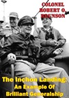 The Inchon Landing An Example Of Brilliant Generalship