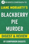 Blackberry Pie Murder By Joanne Fluke I Digest  Review