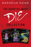 Dorothy Must Die Collection Books 1-3