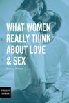 What Women Really Think About Love & Sex