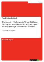 The Security Challenges in Africa. 'Bridging the Gap Between Human Security and State Security Through Institutional Reforms'