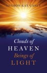 Clouds Of Heaven Beings Of Light