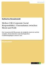 Mythos CSR (Corporate Social Responsibility). Unternehmen Zwischen Moral Und Profit