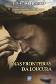 Nas Fronteiras da Loucura Book Cover