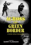 Across The Green Border