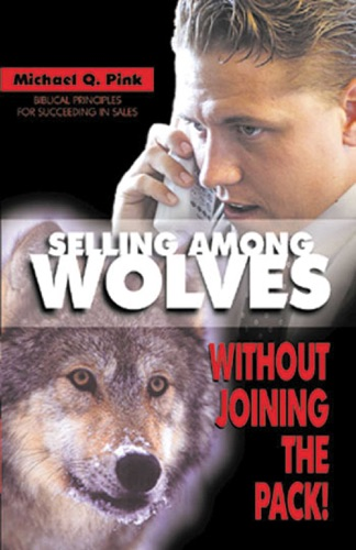 Michael Q. Pink - Selling Among Wolves