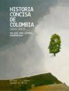 Historia Concisa De Colombia 1810-2013