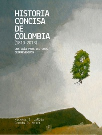 Historia Concisa De Colombia 1810 2013