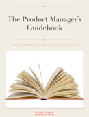 The Product Manager's Guidebook