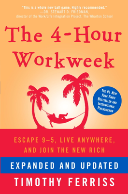 The 4-Hour Workweek, Expanded and Updated - Timothy Ferriss book
