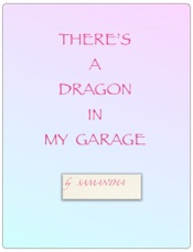 There's a Dragon in My Garage