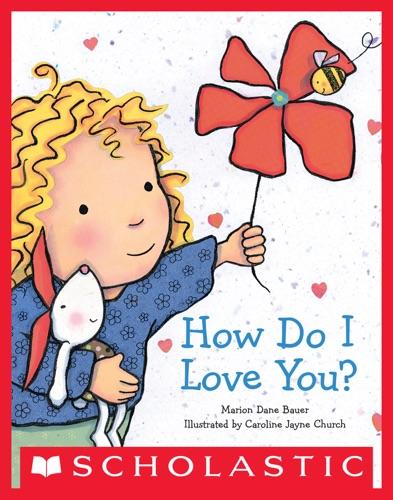 Marion Dane Bauer - How Do I Love You?