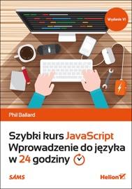 Szybki Kurs Javascript Wprowadzenie Do J Zyka W 24 Godziny Wydanie Vi