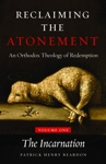 Reclaiming The Atonement An Orthodox Theology Of Redemption