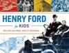Henry Ford For Kids