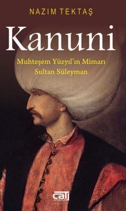Kanuni Muhteşem Yüzyıl'ın Mimarı Sultan Süleyman