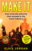 Elvis Jordan - Music  Make it , How to be the minority that Succeed in the Music Industry!  artwork