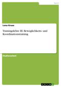 Trainingslehre III. Beweglichkeits- und Koordinationstraining