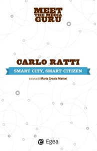 Smart city, smart citizen da Carlo Ratti