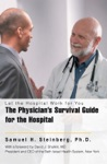 The Physicians Survival Guide For The Hospital