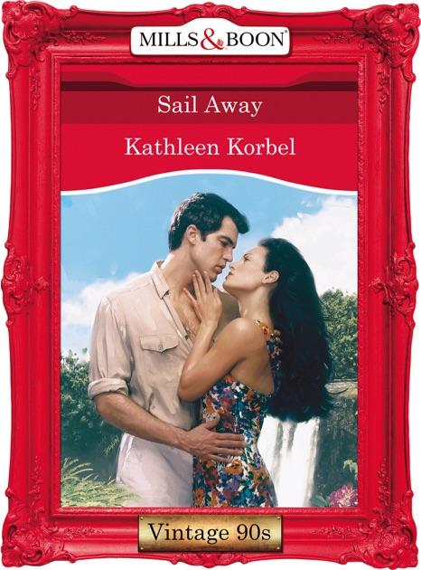 Sail Away By Kathleen Korbel On Apple Books