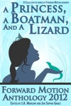 A Princess A Boatman And A Lizard Forward Motion Anthology 2012