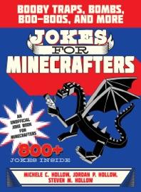 Jokes for Minecrafters - Michele C. Hollow, Jordon P. Hollow & Steven M. Hollow